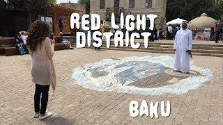 Red Light District | Baku | حي الضوء الأحمر