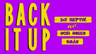 Dj Septik feat. Ochi Queen &amp Uman - Back It Up
