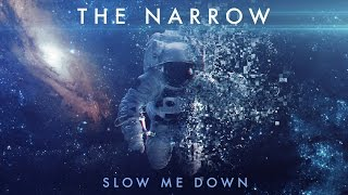 The Narrow - Slow Me Down (Official Music Video)