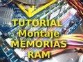 ☆ Tutorial   Montaje de Memorias RAM