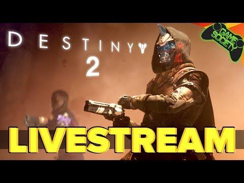(Early Access) Destiny 2 LIVE - Game Society