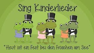 Heut ist ein Fest bei den Fröschen am See - Kinderlieder zum Mitsingen | Sing Kinderlieder