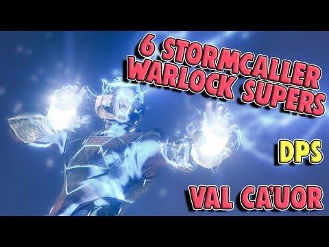 6 Stormcaller Warlock Supers DPS Val Ca'uor [Spire Of Stars, Destiny 2]