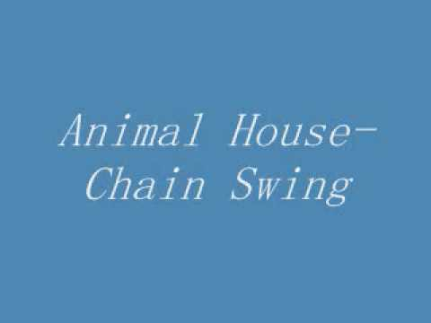 **NEW**Animal HouseChain Swing Download It HERE!!