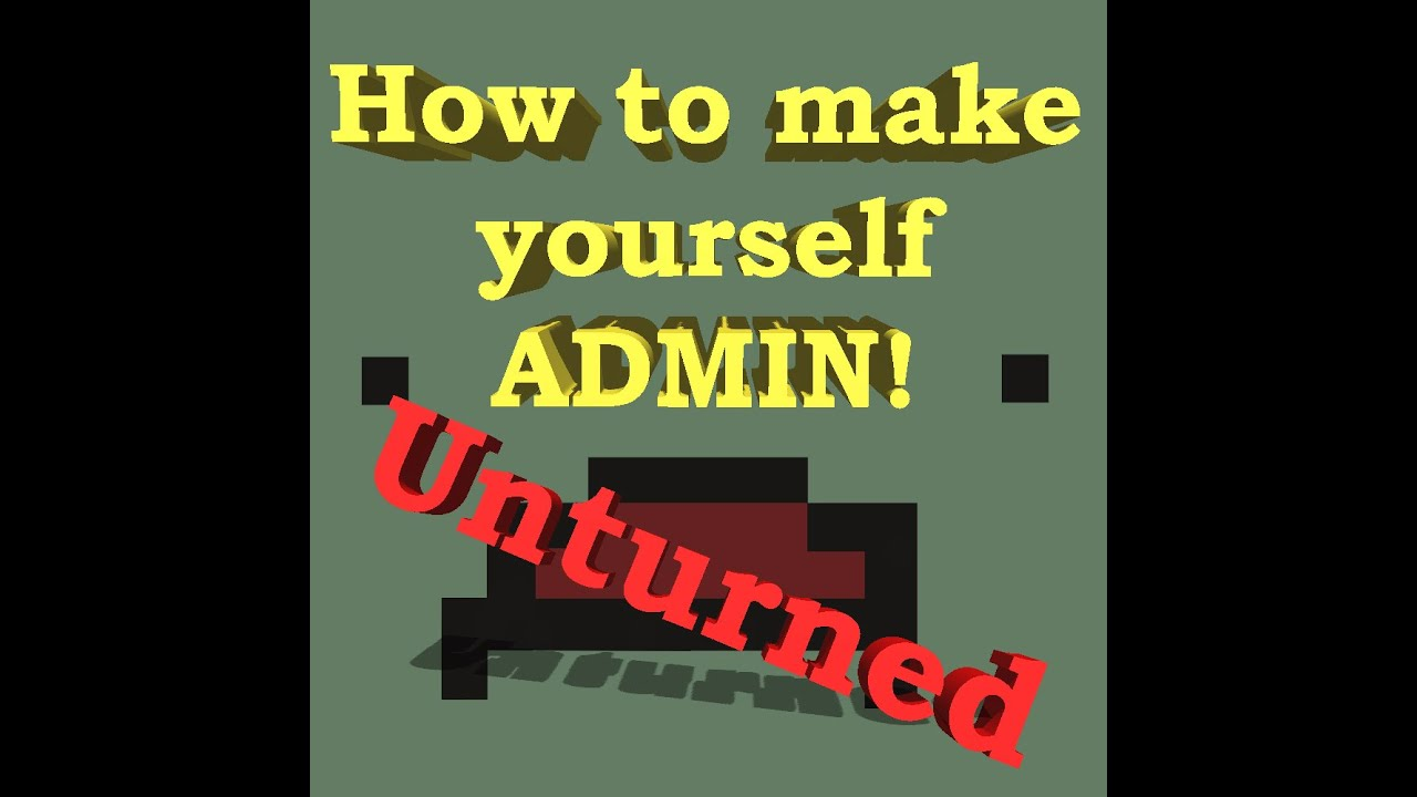 Unturned how to make yourself admin youtube