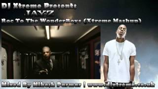 Jay-Z - Roc To The WonderBoys (Xtreme Mashup) - DJ Xtreme