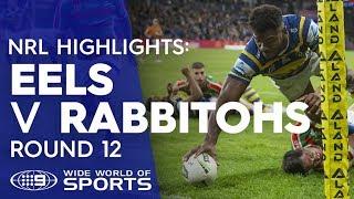 NRL Highlights: Parramatta Eels v South Sydney Rabbitohs - Round 12| NRL on Nine