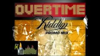 OVERTIME RIDDIM MIX (JULY 2012) JA PRODUCTIONS (FULL PROMO) SUMMER ANTHEM