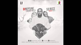 DJ Neptune - So Nice Ft Davido x DelB OFFICIAL AUDIO 2015