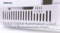 Nokia Digital Automation Cloud - Create your own private network