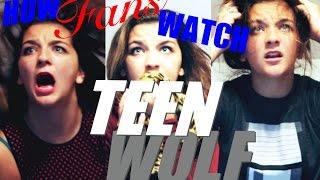 How Fans Watch Teen Wolf!