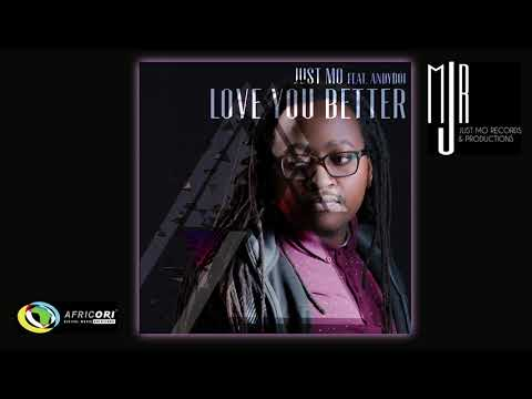 Just Mo - Love You Better (Official Audio) ft. Andyboi
