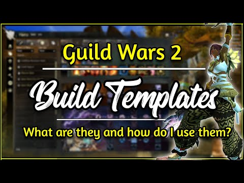 Guild Wars 2 - Build Templates & Equipment Templates  | What & How To Use Them?