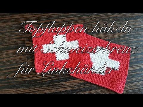 Topflappen häkeln mit Schweizerkreuz für Linkshänder