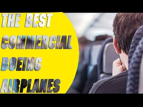 THE BEST COMMERCIAL BOEING AIRPLANES
