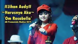 Download Jihan Audy - Harusnya Aku I Om Rosabella I AN Promosindo Madiun 2019 Mp3