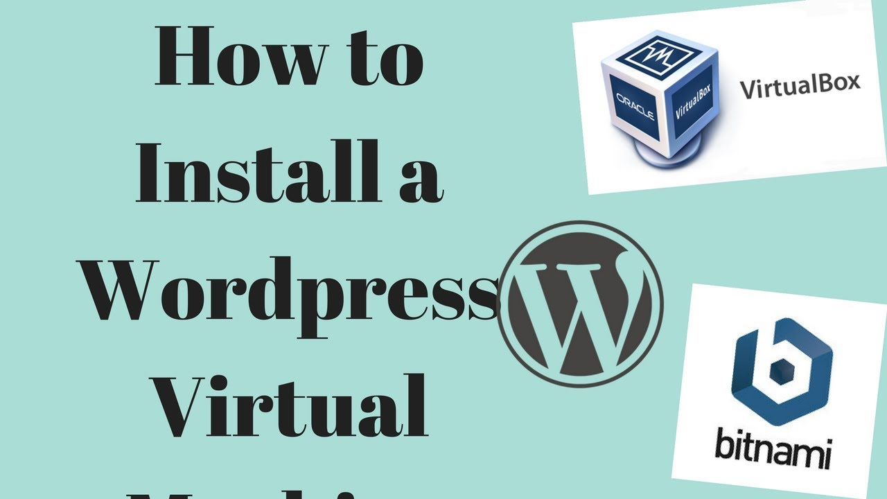 How to install a wordpress virtual machine!