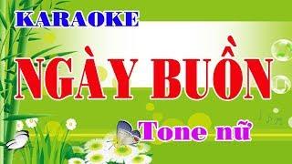 Karaoke NGÀY BUỒN - Tone nữ