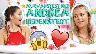 Andrea Hedenstedt utmanas i ett pojkvänstest