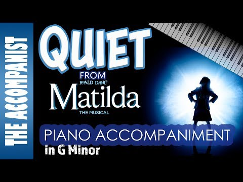 Quiet - from the musical 'Matilda' - Piano Accompaniment - Karaoke