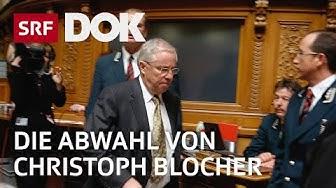 Die Abwahl von Christoph Blocher – Die Geheimoperation im Bundeshaus  | Reportage | SRF DOK