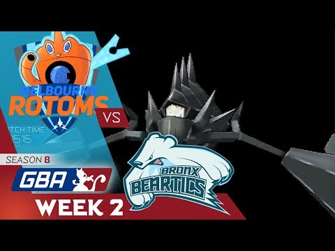 [GBA S8 W2] Let's Try This Again... - Melbourne Rotoms vs. Bronx Beartics