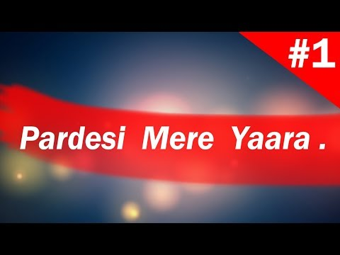 Pardesi Mere Yara - New Whatsapp Song | Heart Touching Song | Latest #1