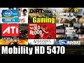 11 Games on Mobility Radeon HD 5470 (AC, GTA5, SE3, WT & More)