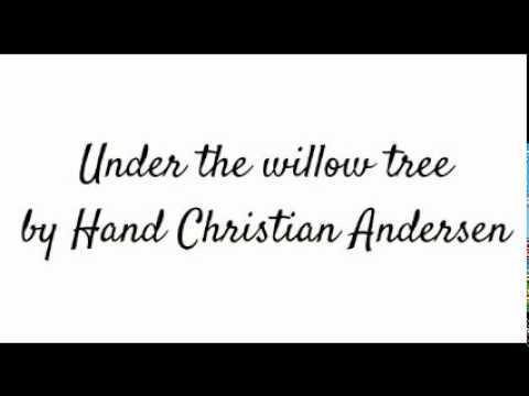 Under the willow tree - Hans Christian Andersen - Audiobook