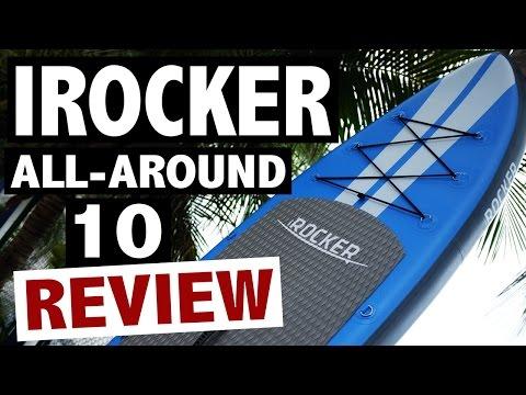 iRocker ALL-AROUND 10' SUP Review