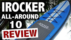 iRocker ALL-AROUND 10' SUP Review