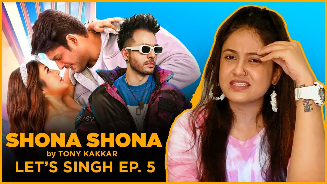 Let's Singh Ep.5 - Shona Shona By Tony Kakkar