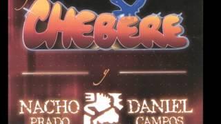 Feliz Noche Buena y Feliz Navidad  - Chebere Nacho Prado / Daniel Campos