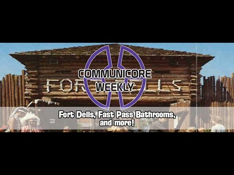 Communicore Weekly - Fort Dells, The Amateurs, Adventures in