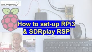 Demonstrating how to set up an SDRplay RSP with a Raspberry Pi3 Ite...