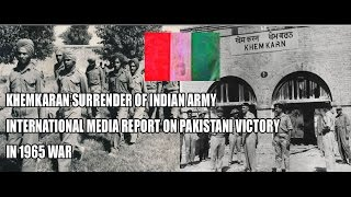 KHEMKARAN Surrender of Indian Army International Media Report on Pakistani Victory In 1965 WAR
