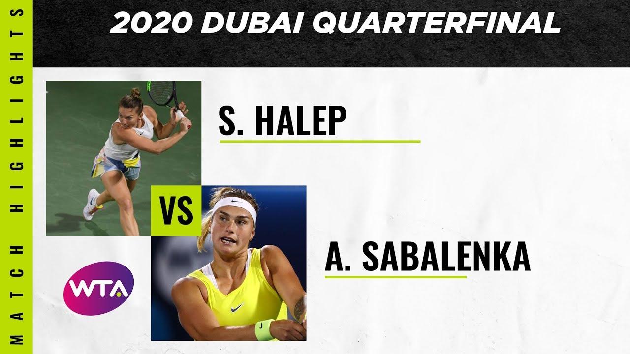 Simona Halep vs. Aryna Sabalenka | 2020 Dubai Quarterfinal | WTA Highlights