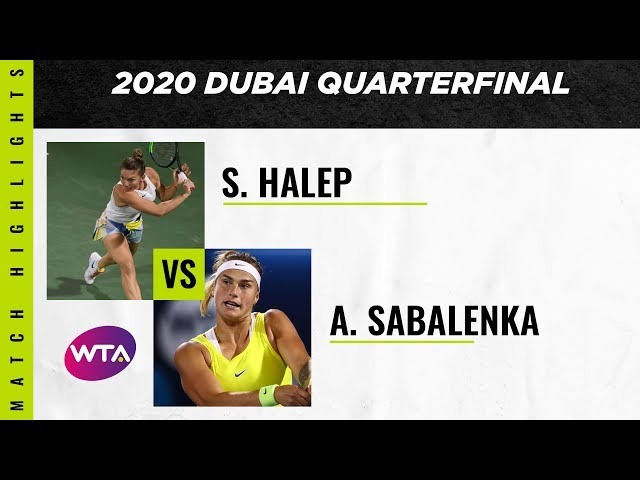 Simona Halep vs. Aryna Sabalenka   2020 Dubai Quarterfinal   WTA Highlights