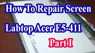how to repair led screen Labtop B140XTN03 2 Part I