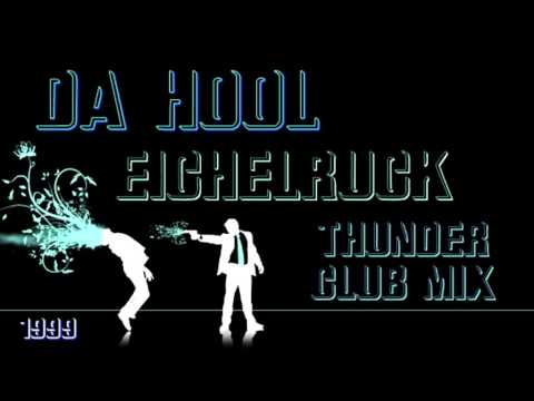 Da Hool - Eichelruck (Thunder Club Mix) ·1999·