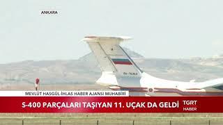S-400 Sevkıyatında 5'inci Gün, 11'inci Uçak Ankara'ya İndi