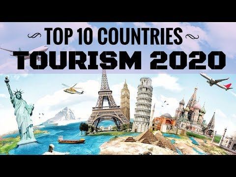 Top Ten Tourism Countries For 2020