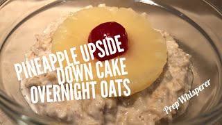 WW - Pineapple Upside Down Cake Overnight Oats - 4 SmartPoints Weight Watchers- Hungry Girl
