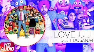I Love U Ji ( Audio Song) | Sardaarji | Diljit Dosanjh | Neeru Bajwa | Speed Records