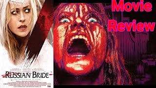 The Russian Bride (2019) Horror Movie Review