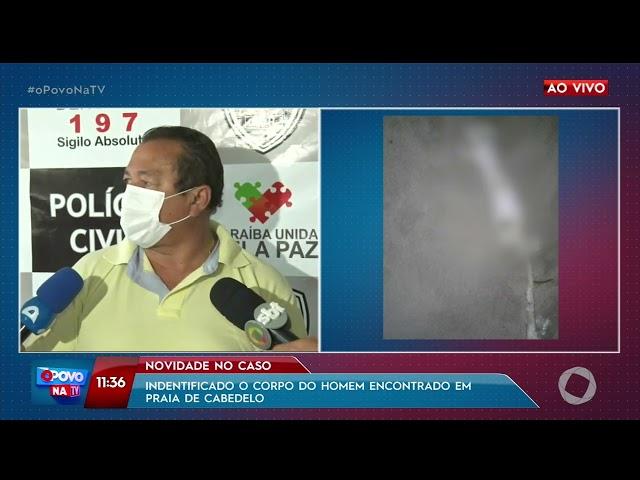 Identificado o corpo do homem encontrado em praia de Cabedelo - O Povo na TV