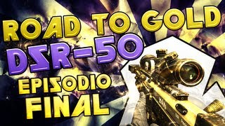 """FIN"" - Road to gold DSR-50 - Black Ops 2 - Episodio 15"