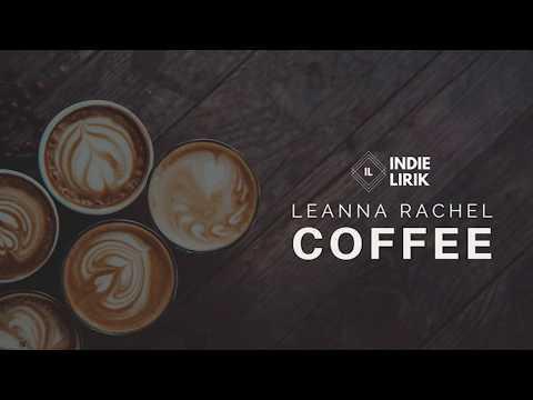 [LIRIK] Leanna Rachel - Coffee