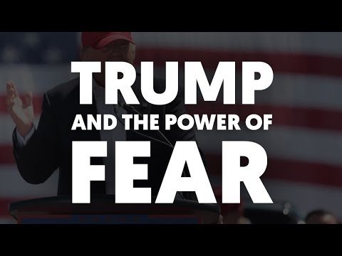 Trump's Election And The Power Of Fear