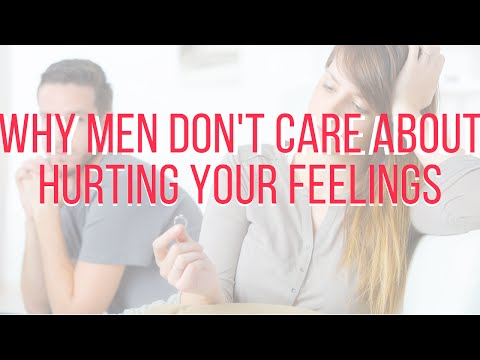 Why Guys Hurt You And Don't Care About Your Feelings - YouTube